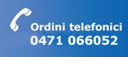ordini telefonici 0471 066052
