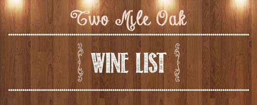 Wine List @ The Two Mile Oak